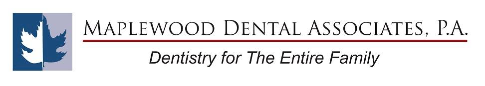 Maplewood Dental Associates, P.A. Dentistry for the Entire Family